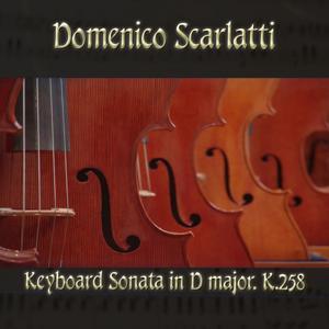 Domenico Scarlatti: Keyboard Sonata in D major, K.258