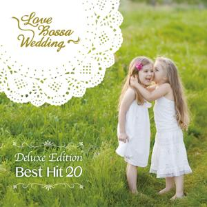 Love Bossa Wedding - Deluxe Edition 20 Best Hits