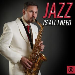 Jazz Is All I Need