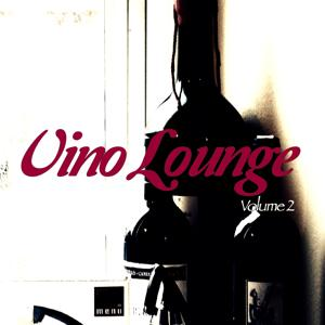 Vino Lounge, Vol. 2 (Wine Tasting Jazzy Lounge Music Tunes)
