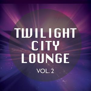 Twilight City Lounge, Vol. 2
