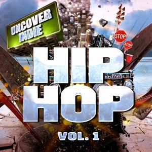 Uncover Indie: Hip-Hop, Vol. 1 (Zeitgenössischer Straßen-Rap)