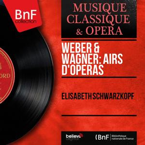 Weber & Wagner: Airs d'opéras (Mono Version)