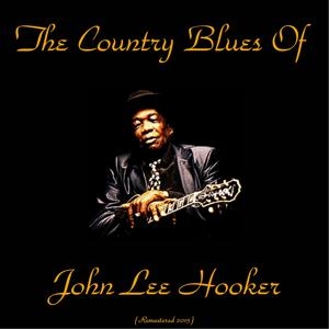 The Country Blues of John Lee Hooker (Remastered 2015)