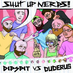 Duderus vs DipSpit