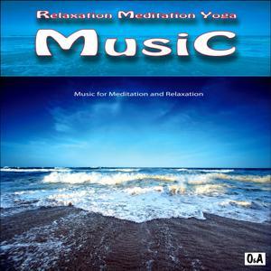 Relaxation Meditation Yoga Music