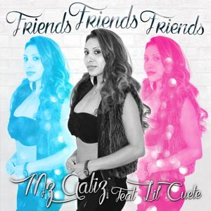 Friends Friends Friends (feat. LiL Cuete)