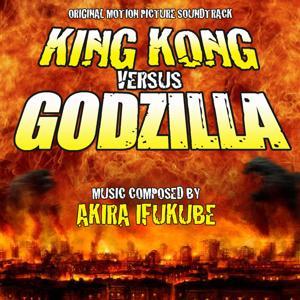 King Kong vs. Godzilla - Original Motion Picture Soundtrack