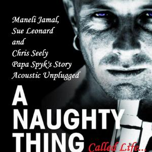 A Naughty Thing Called Life - Papa Spyk's Story (Acoustic Unplugged)
