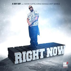 Right Now (feat. Kevin Gates, Ant Bankz & Kirko Bangz)