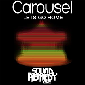 Let's Go Home (Sound Remedy Remix)