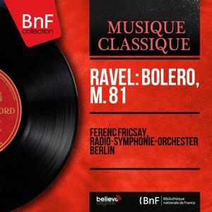 Ravel: Boléro, M. 81 (Mono Version)