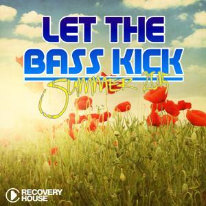 Let the Bass Kick - Summer 2015
