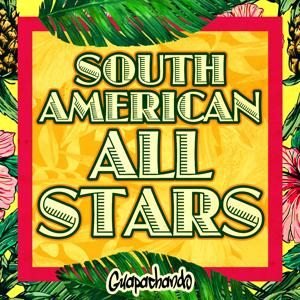 South American All Stars (Guapachando)