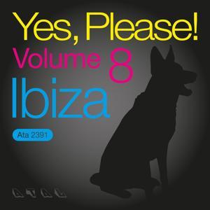 Yes, please ! , vol. 8 (Ibiza)