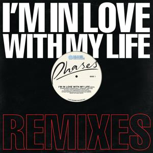 I'm In Love With My Life (Remixes)