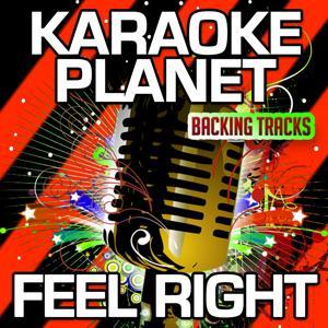 Feel Right (Karaoke Version) (Originally Performed By Mark Ronson & Mystikal)