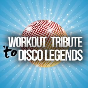 Workout Tribute to Disco Legends