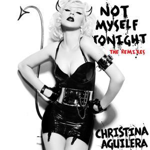 Not Myself Tonight (The Remixes)