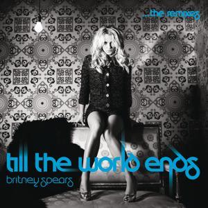 Till The World Ends The Remixes