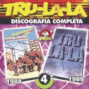 Tru La La Discografia Completa Volumen 4