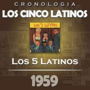Los Cinco Latinos Cronología - Los 5 Latinos (1959)