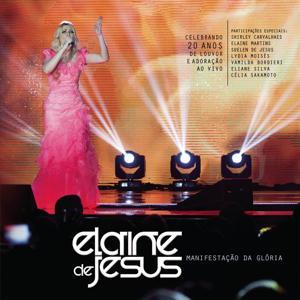 Elaine de Jesus - Manifestação da Glória (Ao Vivo)