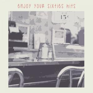 Enjoy Your Sixties Hits