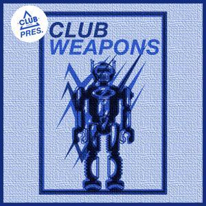 Club Session Pres. Club Weapons