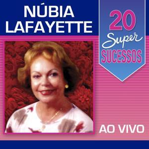 20 Super Sucessos: Núbia Lafayette (Ao Vivo)