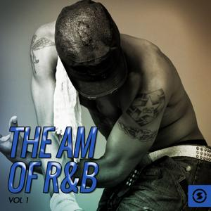 The AM of R&B, Vol. 1