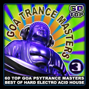 Goa Trance Masters V.3 (Top 60 Best of Hard Electro Acid House, Hard Dance & Trance)