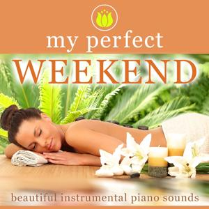 My perfect Weekend (Beautiful Instrumental Piano Sounds)