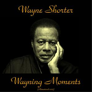 Wayning Moments (Remastered 2015)