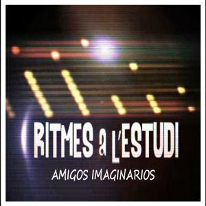Ritmes a l'Estudi: Amigos Imaginarios