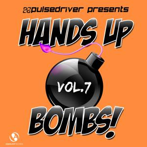 Hands up Bombs!, Vol. 7 (Pulsedriver Presents)