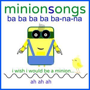 Minionsongs (Ba Ba Ba Ba Ba Nana)