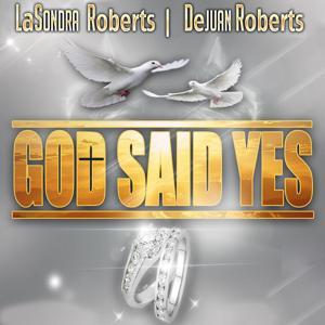 God Said Yes (feat. DeJuan Roberts)