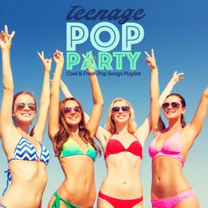 Teenage Pop Party: Cool & Fresh Pop Songs Playlist