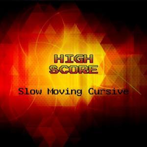 Slow Moving Cursive