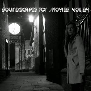 Soundscapes For Movies, Vol. 24