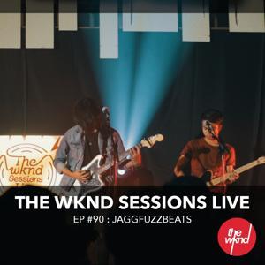 The Wknd Sessions Ep. 90: Jaggfuzzbeats