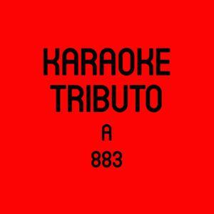 Karaoke Tribute to 883 (Karaoke version Originally Performed By 883)