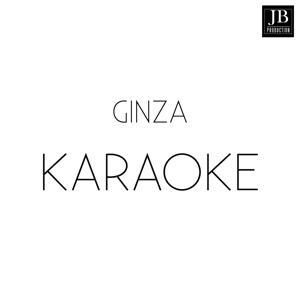 Ginza (Karaoke Version Originally Performed By J. Balvin)