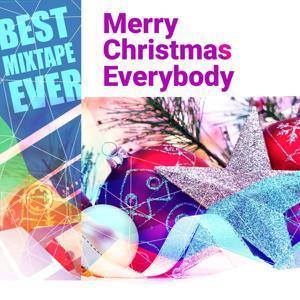 Best Mixtape Ever: Merry Christmas Everybody