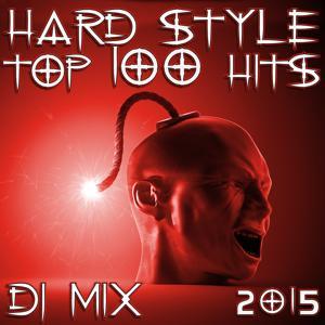Hard Style Top 100 Hits DJ Mix 2015