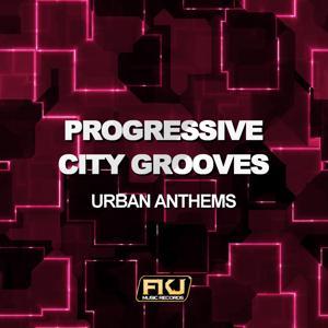 Progressive City Grooves (Urban Anthems)
