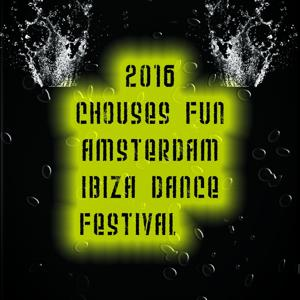 2016 Chouses Fun Amsterdam Ibiza Dance Festival