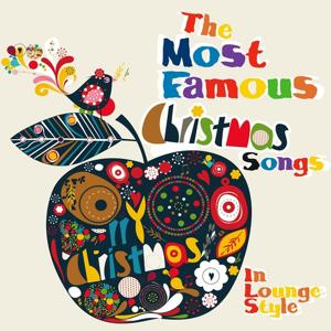 The Most Famous Christmas Songs (In Lounge Style)