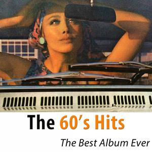 The 60's Hits - The Best Album Ever (100 Classics Hits Remastered)